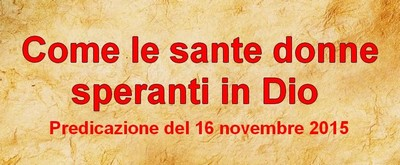 Come le sante donne speranti in Dio